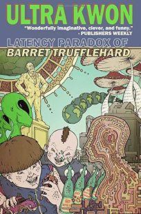 Latency Paradox of Barret Trufflehard