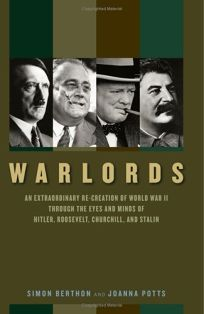 Warlords: An Extraordinary Re-creation of World War II Through the Eyes and Minds of Hitler