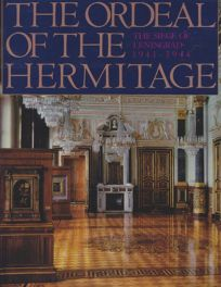 The Ordeal of the Hermitage: The Siege of Leningrad