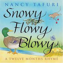 Snowy Flowy Blowy: A Twelve Months Rhyme