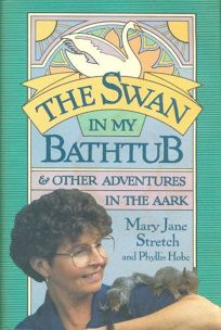 The Swan in My Bathtub: And Other Adventure in the Aark
