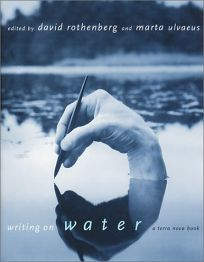 WRITING ON WATER: Water and its Multifaceted Relationship to Humans