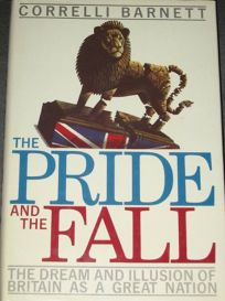 The Pride and the Fall: The Dream and Illusion of Britain as a Great Nation