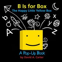 B Is for Box: The Happy Little Yellow Box