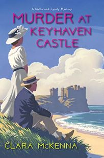 Murder at Keyhaven Castle: A Stella and Lyndy Mystery