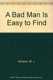 Bad Man is Easy to Find
