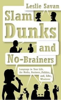 Slam Dunks and No-Brainers: Language in Your Life