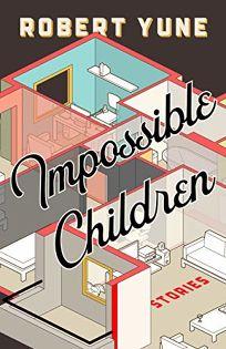 Impossible Children