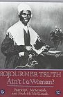 Sojourner Truth: Aint I a Woman?