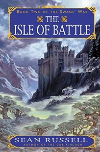 THE ISLE OF BATTLE: Book Two of the Swans War