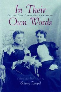 In Their Own Words: Letters from Norwegian Immigrants