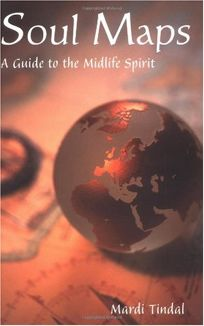 SOUL MAPS: A Guide to the Midlife Spirit