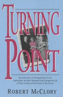 Turning Point: The Inside Story of the Papal Birth Control Commission