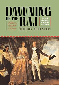 Dawning of the Raj: The Life and Trials of Warren Hastings