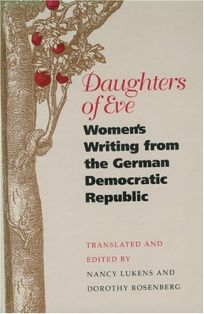 Daughters of Eve: Womens Writing from the German Democratic Republic