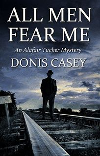 All Men Fear Me: An Alafair Tucker Mystery