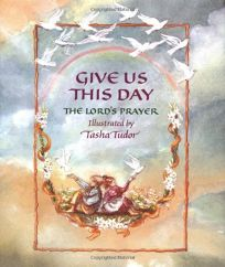 Give Us This Day: The Lords Prayer
