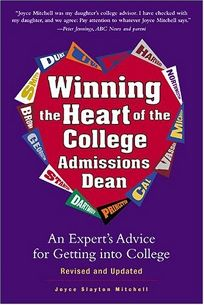 Winning the Heart of the College Admissions Dean: An Experts Advice for Getting Into College