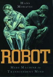 Robot: Evolution from Mere Machine to Transcendent Mind