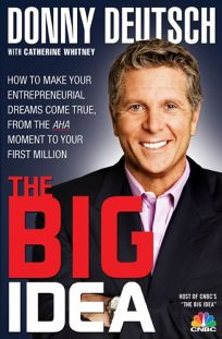 The Big Idea: How to Make Your Entrepreneurial Dreams Come True