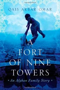 A Fort of Nine Towers: An Afghan Childhood