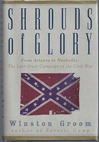 Shrouds of Glory: From Atlanta to Nashville--The Last Great Campaign of the Civil War