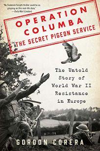 Operation Columba: The Secret Pigeon Service