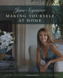 Making Yourself at Home: Finding Your Style and Putting It All Together