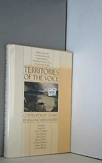 Territories of the Voice: Contemporary Stories by Irish Women Writers