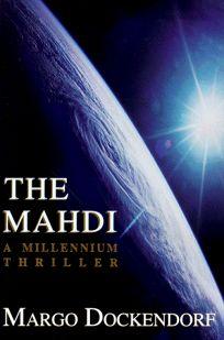 The Mahdi: A Millennium Thriller