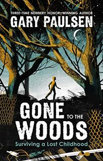 Gone to the Woods: Surviving a Lost Childhood