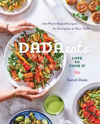 Dada Eats Love to Cook It: 100 Plant-Based Recipes for Everyone at Your Table