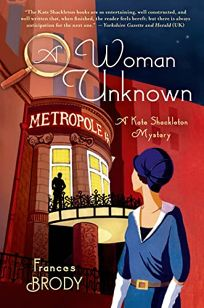 A Woman Unknown: A Kate Shackleton Mystery