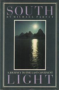 South Light: A Journey to the Last Continent