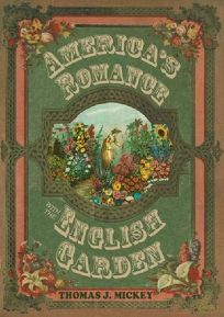 America's Romance with the English Garden