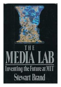 The Media Lab: 2inventing the Future at M.I.T.