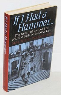 If I Had a Hammer--: The Death of the Old Left and the Birth of the New Left