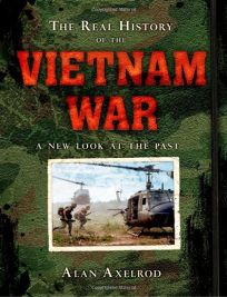 The Real History of the Vietnam War: A New Look at the Past