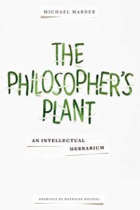 The Philosopher's Plant: An Intellectual Herbarium