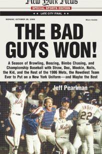 THE BAD GUYS WON: A Season of Brawling