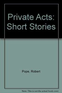Private Acts: Short Stories