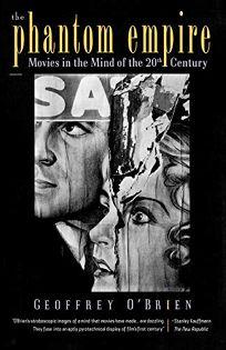 The Phantom Empire: Movies in the Mind of the Twentieth Century