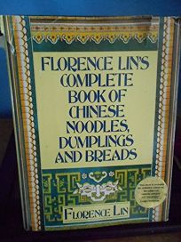 Florence Lins Complete Book of Chinese Noodles