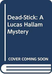 Dead-Stick: A Lucas Hallam Mystery