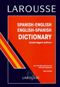 Book Review: Larousse Spanish/English Dictionary by Larousse