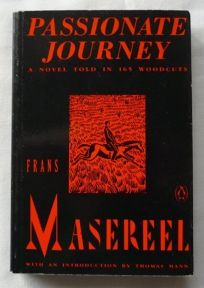 Passionate Journey: 2a Novel Told in 165 Woodcuts