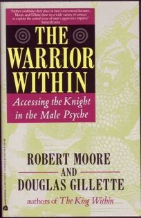 Warrior Within: Accessing the Knight in the Male Psyche