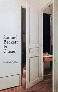 Fiction Book Review Samuel Beckett Is Closed By Michael Coffey Or