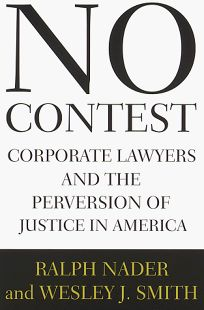 No Contest: Corporate Lawyers and the Pervertion of Justice in America