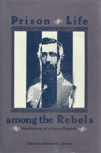 Prison Life Among the Rebels: Recollections of a Union Chaplain